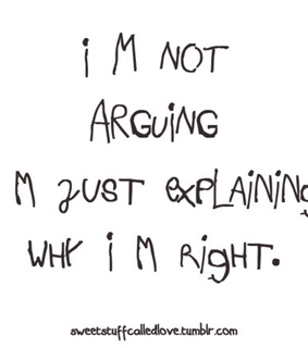 arguing, explaining and not