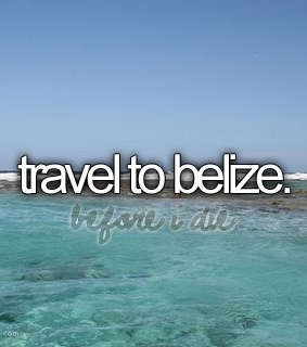 before i die, belize and blue