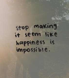 believe, happiness and impossible