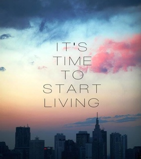 life and start living
