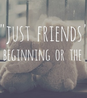 friends, just friends and love