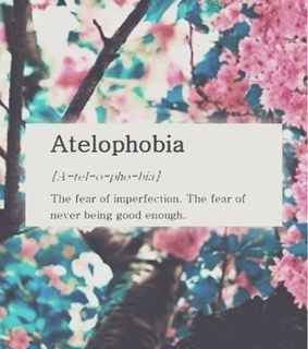 atelophobia, fear and life quotes