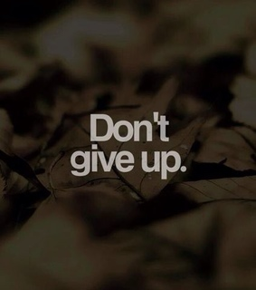 don't give up, motivational and quotes