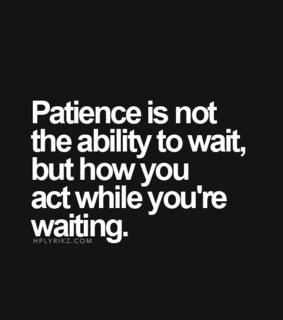 ability, life quotes and patience