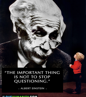 albert einstein, i love humanity and never stop questioning