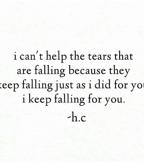 crying, falling and falling for you