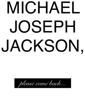 michael jackson, mj and please come back