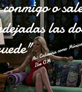 frases, cabrona and monica robles