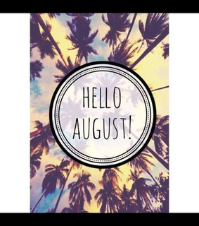 august, hello and hollidays