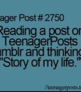 posts, so true and story of my life