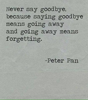 forgetting, going away and goodbye