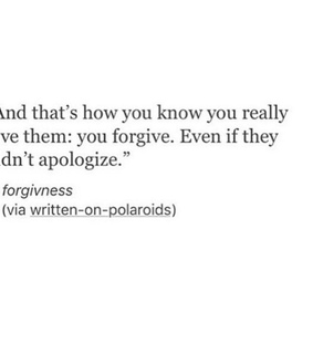 apologize, broken quotes and forgive