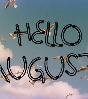 best time, summer and hello august