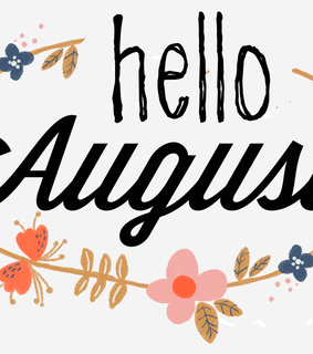 august, flowers and hello