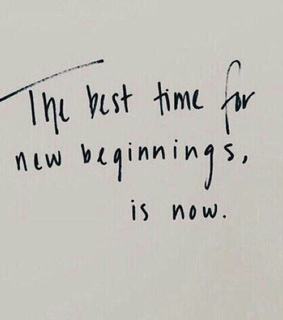 new beginnings and today