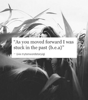 past, moved forward and heartbreak