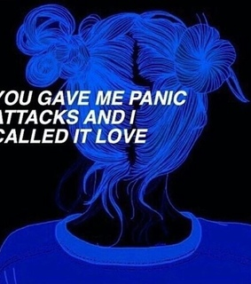 i called it love, fake love and panic attacks