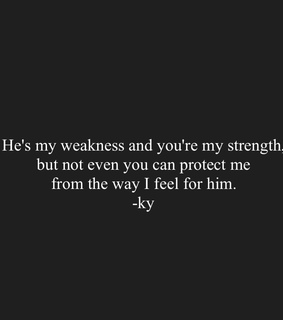 quotes about him, feelings and strength
