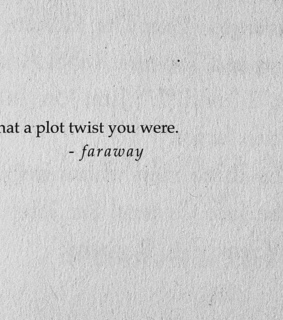 twist, plot and far away