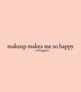 make up, girly quotes and beauty quotes