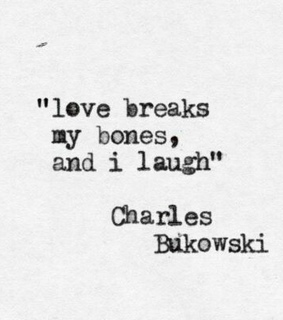 love, charles bukowski and poet