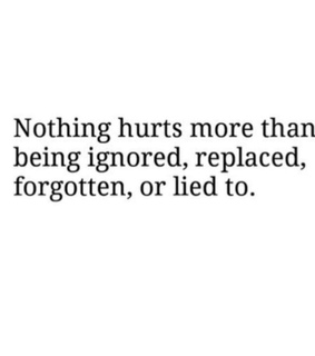 ignored, qoutes and betrayed