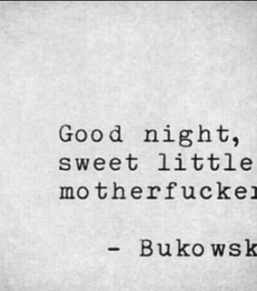 sweet, charles bukowski and good night