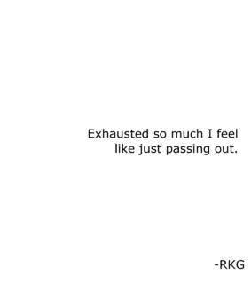 exhausted, boyfriend and alone