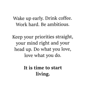 work hard, be ambitious and your life