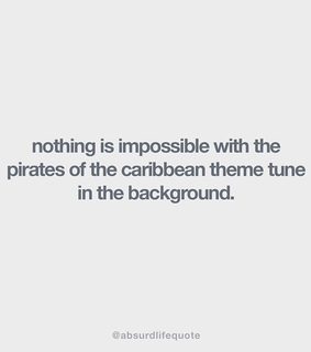true, pirates of the caribbean and theme song