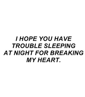 brokenhearted, quotes and bad sleeping