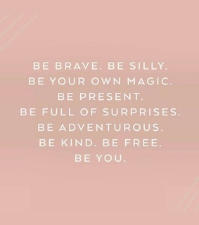 be brave, be and sweet