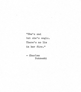 fire, charles bukowski and quote