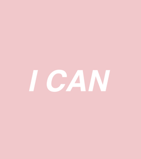 you can do this, i can and pink