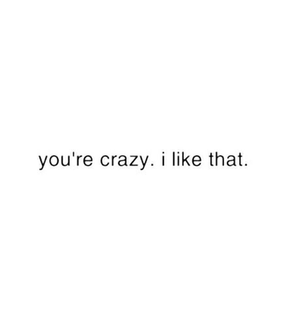 crazy, text and like