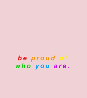 be proud of who you are, pattern and gay