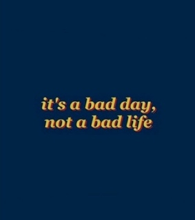 bad, quotes and sayings and day