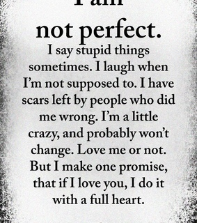 im crazy, im not perfect and im just me