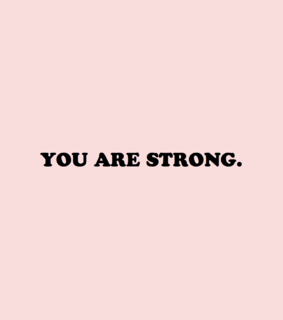 cwote, strenght and you are strong