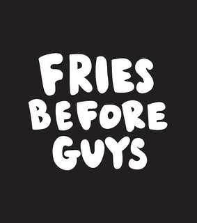 feel good, fries and single