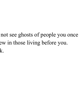 written, ghosts and move on