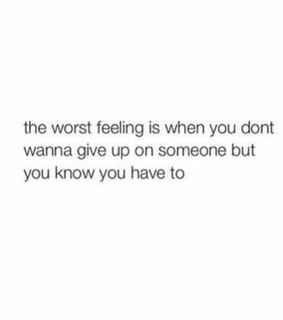 let go, worst feeling and give up