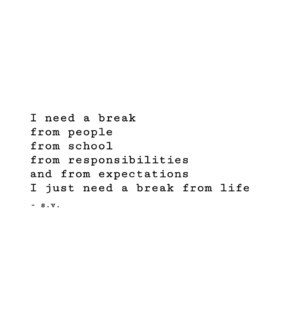 break from life, problems and mental health