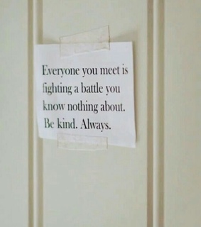 always, nothing and be kind