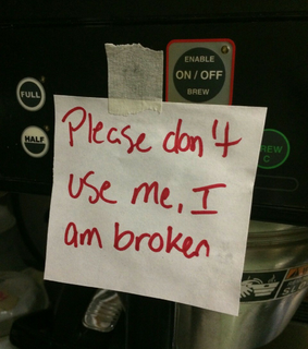 use, please and broken