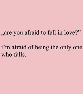 afraid, quotes and love