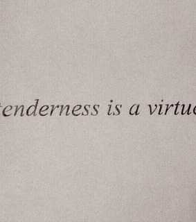 tenderness, soft and kind