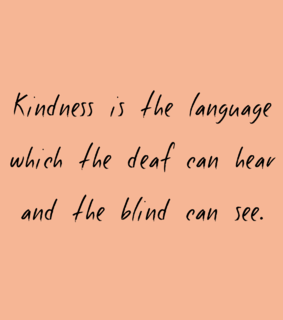kindness, blind and hear