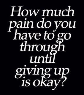 give up, pain and quotes