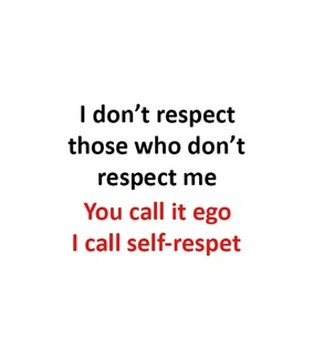 self respect, quote and respect